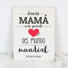Eres la Mamá más genial del mindo mundial