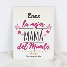 Lienzo Eres la mejor Mamá del mundo