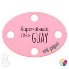 Broche Pinza Super Abuela eres Guay