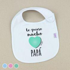 Babero Divertido Te quiero mucho Papá +3m Menta, Azul o Rosa