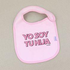 Babero Divertido Yo soy tu Hija Rosa +3m