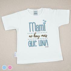 Camiseta Divertida Bebé Mami no hay más que una Azul o Rosa