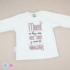 Camiseta Divertida Bebé Mami no hay más que una, y como tú ninguna Azul o Rosa