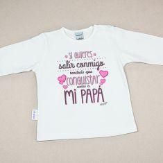 Camiseta Bebé Si quieres salir conmigo tendrás que conquistar antes a mi Papá