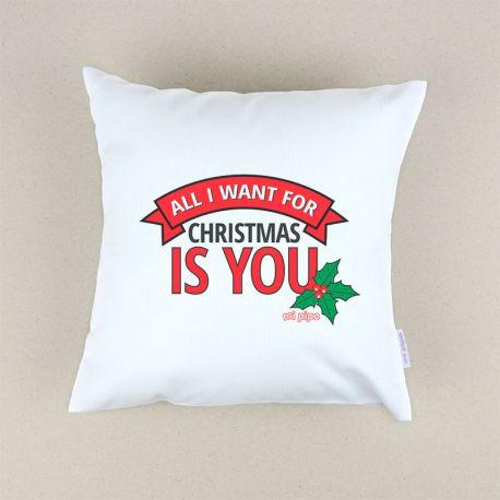 Cojín Navideño All I want for Christmas is you