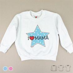 Camiseta o Sudadera Niño/a I love Mamá con estrella Azul o Rosa