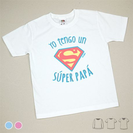 Camiseta o Sudadera Bebé y Niño/a Yo tengo un Súper Papá