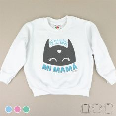 Camiseta o Sudadera Bebé y Niño/a Mi Heroína, Mi Mamá