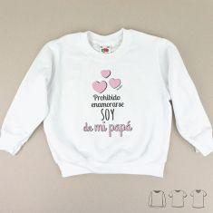 Camiseta o Sudadera Bebé y Niño/a Prohibido enamorarse, soy de mi Papá rosa