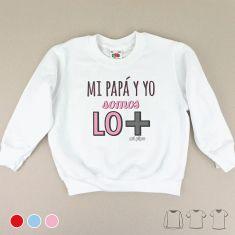 Camiseta o Sudadera Bebé y Niño/a Mi Papá y yo somos lo +