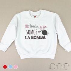Camiseta o Sudadera Bebé y Niño/a Mi (texto) y yo somos la bomba