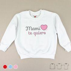 Camiseta o Sudadera Niño/a Mami Te Quiero Rojo, Azul o Rosa