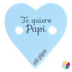 Broche Pinza Corazón Te quiero Papi
