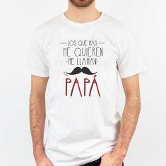 Camiseta Divertida Papá Los que más me quieren me llaman Papá
