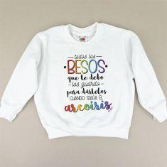 Camiseta o Sudadera Niño/a Los Besos que te debo los guardo para dártelos cuando salga el arcoíris