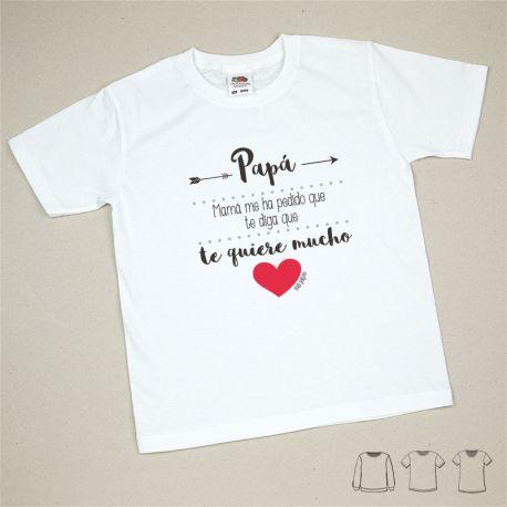 Camiseta o Sudadera Bebé y Niño/a Papá, Mamá me ha pedido que te diga que te quiere mucho