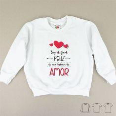 Camiseta o Sudadera Niño/a Soy el final feliz de una historia de Amor