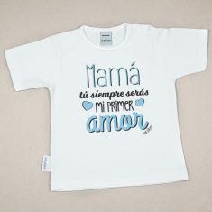 Camiseta o Sudadera Bebé y Niño/a Mamá, tu siempre serás mi primer amor
