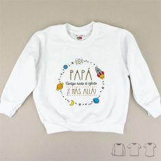 Camiseta o Sudadera Bebé y Niño/a Papá contigo hasta el Infinito ¡y más allá! Planetas