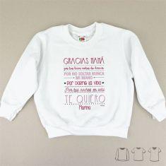 Camiseta o Sudadera Bebé y Niño/a Gracias Mamá por...(Nombre/s)